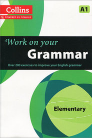 Collins Work on Your Grammar: Elementary A1,