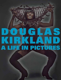 A Life in Pictures: The Douglas Kirkland Monograph,