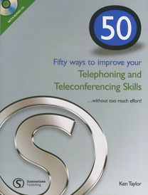 50 Ways to Improving Your Telephoning and Teleconferencing Skills... without Too Much Effort! (+ CD-ROM),