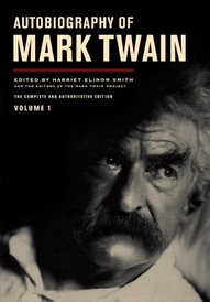 Autobiography of Mark Twain V1 – Authoritative Edition from the Mark Twain Project,