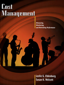 Cost Management: Measuring, Monitoring, and Motivating Performance,