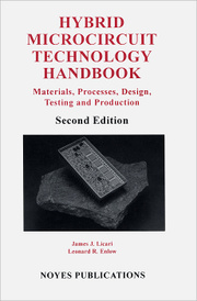 Hybrid Microcircuit Technology Handbook: Materials, Processes, Design, Testing and Production,