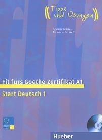 Fit furs Goethe-Zertifikat A1: Start Deutsch 1: Lehrbuch (+ CD-ROM),