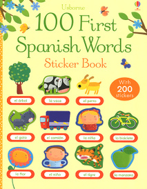 100 First Spanish Words: Sticker Book,