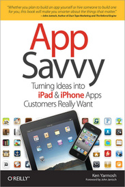 App Savvy: Turning Ideas into iPhone and iPad Apps Customers Really Want,