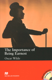 The Importance of Being Earnest: Upper-Intermediate Level (+ 2 CD-ROM),