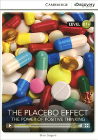 The Placebo Effect: the Power of Positive Thinking: Level B1+,