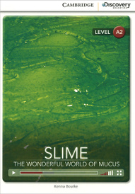 Slime: The Wonderful World of Mucus: Level A2,