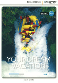 Your Dream Vacation: Level A1+,