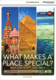 What Makes a Place Special? Moscow, Egypt, Australia: Level A2,