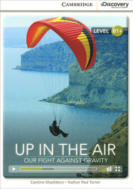 Up in the Air: Our Fight Against Gravity: Level B1+,