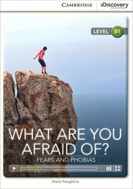 What are You Afraid of? Fears and Phobias: Intermediate Book with Online Access,
