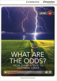 What Are the Odds? From Shark Attack to Lightning Strike: Low Intermediate Book with Online Access,