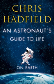 an astronauts guide to life on earth what going to space