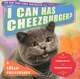 I Can Has Cheezburger?,
