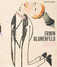 Erwin Blumenfeld: Photographs, Drawings and Photomontages,
