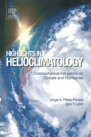 Highlights in Helioclimatology: Cosmophysical Influences on Climate and Hurricanes,