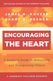 Encouraging the Heart: A Leader's Guide to Rewarding and Recognizing Others,