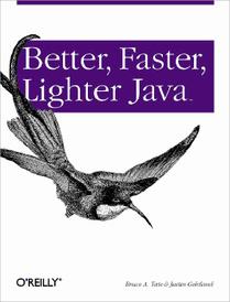Better, Faster, Lighter Java,
