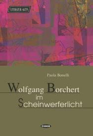 Wolfgang Borchert im Scheinwerferlicht,