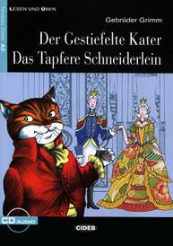 Der Gestiefelte Kater: Das Tapfere Schneiderlein. Niveau Zwei A2 (+ CD),