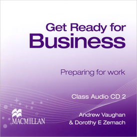 Get Ready for Business: Preparing for Work (аудиокурс на 2 CD),