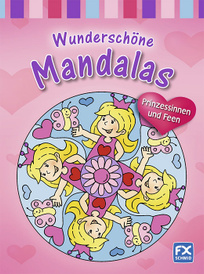 Wunderschone Mandalas: Prinzessinnen und Feen,