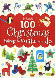 100 Christmas Things to Make and Do,