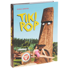 Tiki Pop: America Imagines its own Polynesian Paradise,