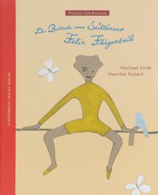 Die Ballade vom Seiltдnzer Felix Fliegenbeil,