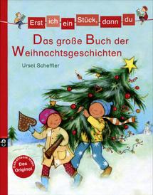 Erst ich ein Stuck, dann du: Das groBe Buch der Weihnachtsgeschichten,