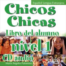 Chicos Chicas: Libro del alumno: Nivel 1 (аудиокурс CD),