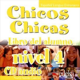 Chicos Chicas: Libro del alumno: Nivel 4 (аудиокурс CD),
