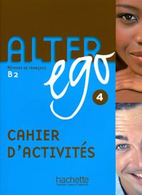 Alter ego 4: Methode de Francais: Cahier d'activite: Niveau B2,