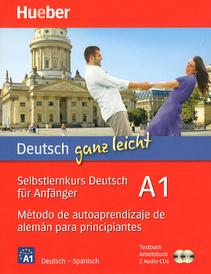 Deutsch ganz leicht: Volume A1: Selbstlernkurs Deutsch fur Anfanger: Metodo de autoaprendizaje de aleman para principiantes (комплект из 2 книг + CD),