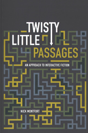 Twisty Little Passages: An Approach to Interactive Fiction,