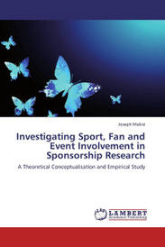 Investigating Sport, Fan and Event Involvement in Sponsorship Research: A Theoretical Conceptualisation and Empirical Study,