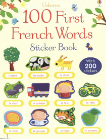 100 First French Words Sticker Book,