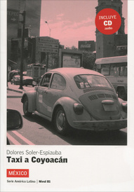 Taxi a Coyoacan: Mexico: Nivel B1 (+ CD),