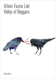 Urban Fauna Lab: Valley of Beggars, Urban Fauna Lab,Анастасия Потемкина,Оксана Тимофеева,Maja Fowkes,Reuben Fowkes,Маргарита Мендес,Дави