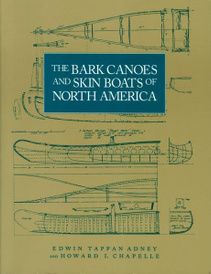 The Bark Canoes and Skin Boats of North America,