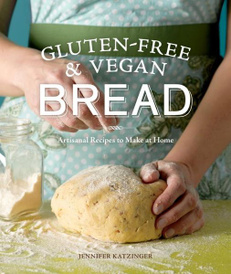 Gluten-Free and Vegan Bread: Artisanal Recipes to Make at Home,