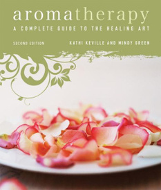 Aromatherapy: A Complete Guide to the Healing Art,