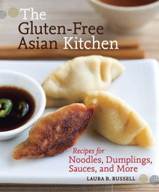 The Gluten-Free Asian Kitchen: Recipes for Noodles, Dumplings, Sauces, and More,