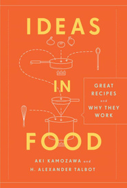 Ideas in Food: Great Recipes and Why They Work,