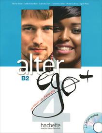 Alter ego+ 4: Methode de francais: B2 (+ CD-ROM),