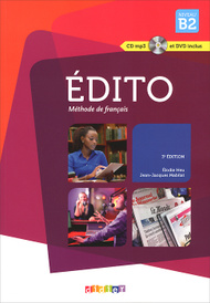 Edito: Methode de francais: Niveau B2 (+ CD, DVD),