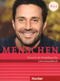 Menschen: Deutsch als Fremdsprache A2.1: Lehrerhandbuch,