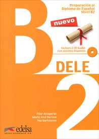 Preparacion al diploma de espanol: Nivel B2: DELE (+ 2 CD),