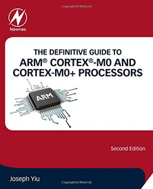 The Definitive Guide to ARM Cortex-M0 and Cortex-M0+ Processors,